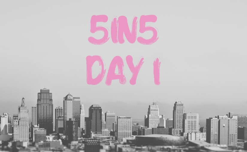 5in5 | day 1 | 2015